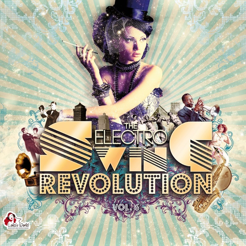 The Electro Swing Revolution Vol. 6